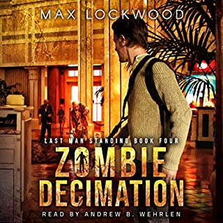 Zombie Decimation     Last Man Standing, Book 3              By:                                                                                                                                 Max Lockwood                               Narrated by:                                                                                                                                 Andrew B. Wehrlen                      Length: 6 hrs and 23 mins     2 ratings     Overall 5.0