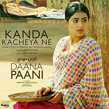 """Kanda Kacheya Ne (From """"Daana Paani"""" Soundtrack)"""