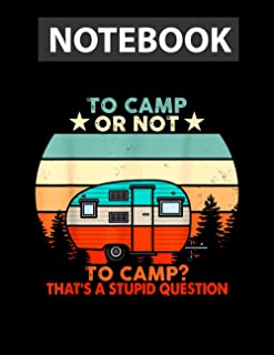 To camp or not to camp that's a stupid question summer vibes Cool Notebook 8.5x11 inch