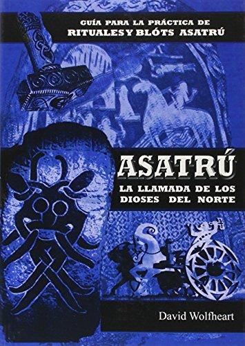 ASATRÚ. Una religión nativa: La llamada de los dioses del norte