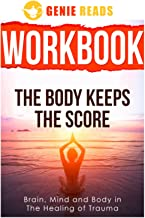 Workbook for The Body Keeps The Score: : Brain, Mind and Body in The Healing of Trauma