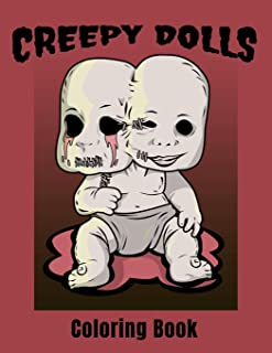 Creepy Dolls: A Spooky Stress Relieving Adult Coloring Book for Horror Fans
