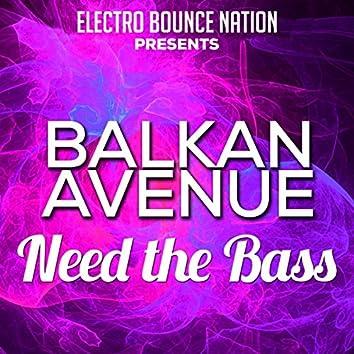 Need The Bass