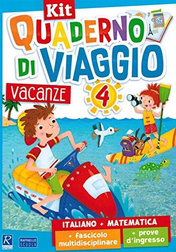 Quaderno di viaggio. Vacanze. Italiano, matematica. Per la Scuola elementare. Con fascicolo delle prove d'ingresso. Con fascicolo multidisciplinare: 4