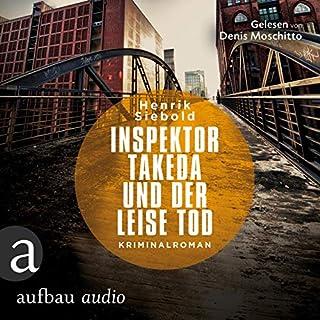 Inspektor Takeda und der leise Tod     Inspektor Takeda ermittelt 2              Autor:                                                                                                                                 Henrik Siebold                               Sprecher:                                                                                                                                 Denis Moschitto                      Spieldauer: 9 Std. und 16 Min.     63 Bewertungen     Gesamt 4,6