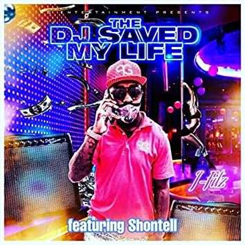The DJ Saved My Life (feat. Shontell)