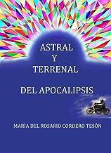 ASTRAL Y TERRENAL -DEL APOCALIPSIS (Spanish Edition)