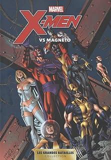 Marvel : Les grandes batailles : Tome 4, X-Men Vs Magneto
