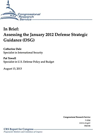 In Brief: Assessing the January 2012 Defense Strategic Guidance (DSG)