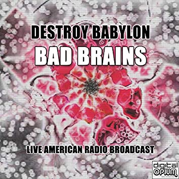 Destroy Babylon (Live)