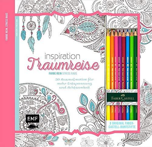 Kreativ-Set Farbe rein, Stress raus: Inspiration Traumreise – 50 Ausmalmotive für mehr Entspannung und Achtsamkeit: Buch mit 64 Seiten und 8 Faber-Castell-Buntstiften (Buch plus Material)