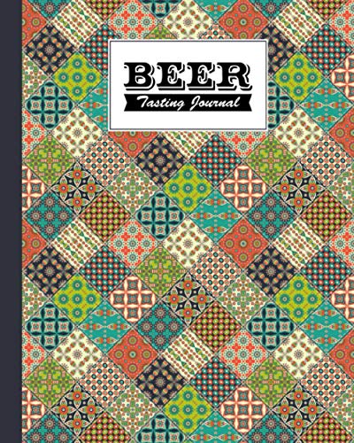Beer Tasting Journal: Ethnic Floral Cover Beer Tasting Journal, A Beer Lovers Journal For Beer, Logbook Of Reviews And Evaluations Of Beer Brews, Inspiration for a Gift, 120 Pages, Size 8