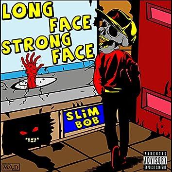 Long Face Strong Face