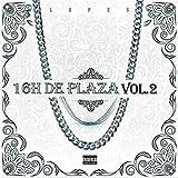 16h de Plaza, Vol. 2 [Explicit]