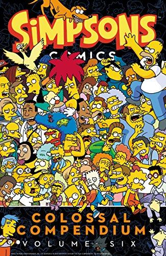 Simpsons Comics Colossal Compendium 6