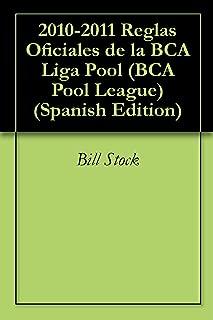 2010-2011 Reglas Oficiales de la BCA Liga Pool (BCA Pool League) (Spanish Edition)