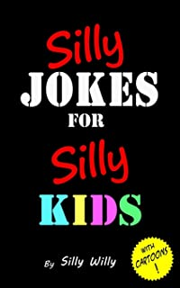 Silly Jokes for Silly Kids. Children`s joke book age 5-12