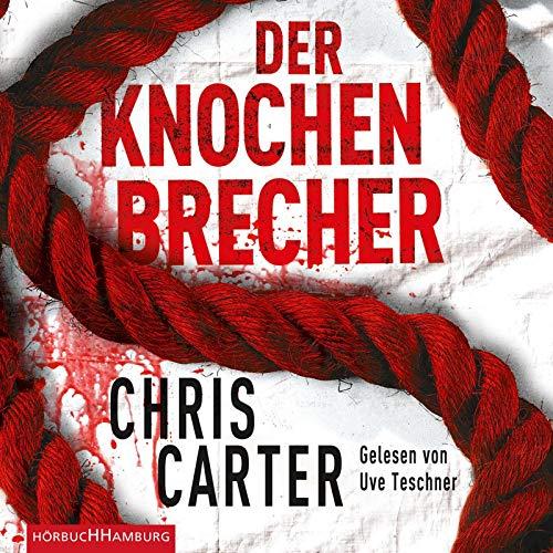 Der Knochenbrecher (Ein Hunter-und-Garcia-Thriller 3): 6 CDs