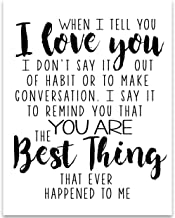 When I Tell You I Love You - 11x14 Unframed Typography Art Print - Great Gift Under $15 For Your Significant Other