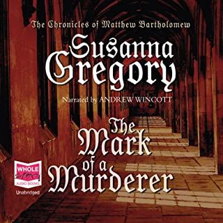 The Mark of a Murderer                   By:                                                                                                                                 Susanna Gregory                               Narrated by:                                                                                                                                 Andrew Wincott                      Length: 16 hrs and 8 mins     147 ratings     Overall 4.0