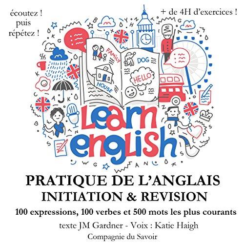 Initiation et révision de votre pratique de l'anglais. Expressions, verbes et les mots les plus courants cover art