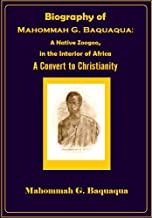 Biography of Mahommah G. Baquaqua: A Native Zoogoo,  in the Interior of Africa (a Convert to Christianity) (1854)