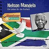 Nelson Mandela - Ein Leben für die Freiheit: Abenteuer & Wissen