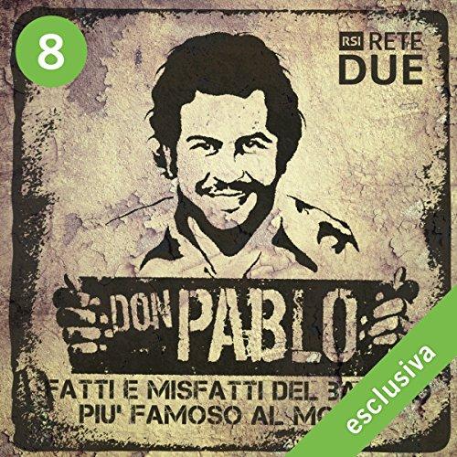 Don Pablo 8: Fatti e misfatti del bandito più famoso del mondo audiobook cover art