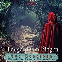 Hildegard von Bingen: Ave Generosa by Agnethe Christensen