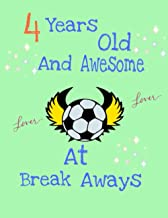 4 Years Old And Awesome At Break Aways: Soccer Ball Doodling & Drawing Art Book Sketchbook For Boys And Girls | Perfect Fo...
