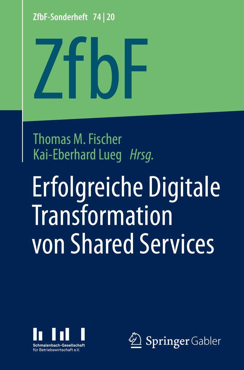 Erfolgreiche Digitale Transformation von Shared Services (ZfbF-Sonderheft 74) (German Edition)