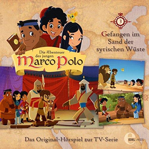 Gefangen im Sand der syrischen Wüste (Die Abenteuer des jungen Marco Polo 3) Titelbild