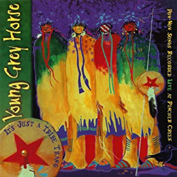 It's Just a Tribe Thang - Pow-Wow Songs Recorded Live at Pincher Creek