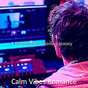 Ambiance for Calming Anxiety
