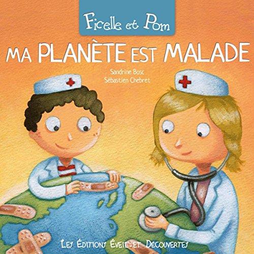 Ma planète est malade: Ficelle et Pom