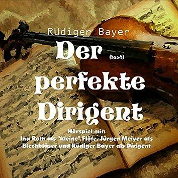 Der (fast) perfekte Dirigent