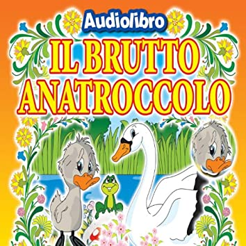 Il brutto anatroccolo (Favola raccontata con libretto e tavole da disegnare e colorare)