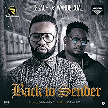 Back to Sender (feat. Wande Coal)
