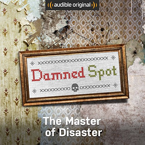 Ep. 2: The Master of Disaster (Damned Spot) audiobook cover art