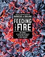 Feeding the Fire: Recipes and Strategies for Better Barbecue and Grilling by Joe Carroll Nick Fauchald(2015-05-12)