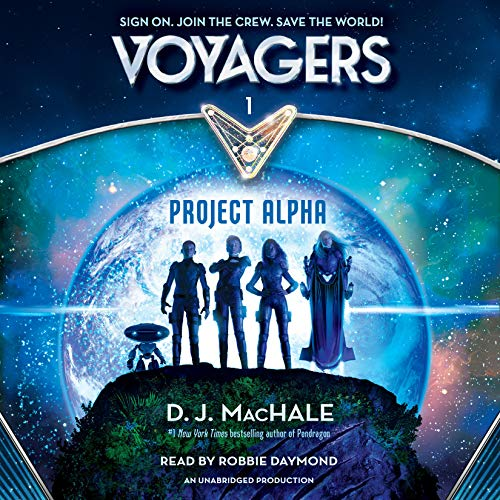 Voyagers     Project Alpha, Book 1              Written by:                                                                                                                                 D. J. MacHale                               Narrated by:                                                                                                                                 Robbie Daymond                      Length: 5 hrs and 35 mins     3 ratings     Overall 5.0