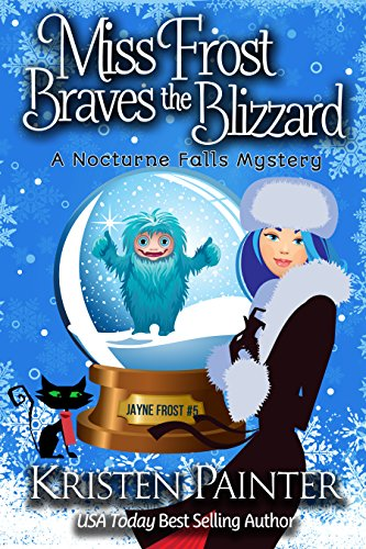 Miss Frost Braves The Blizzard: A Funny Cozy Paranormal Mystery (Jayne Frost Book 5) (English Edition)