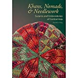 Khans, Nomads & Needlework Suzanis and Embroideries of Central Asia by Russell S. Fling (2012-05-03)