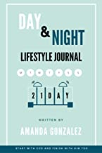 The Day and Night Lifestyle Journal: 21 days