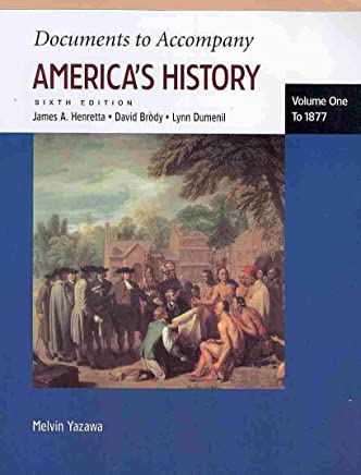 America: a Concise History, Volume 1 + Documents to Accompany Americas History Volume 1 + Historyclass for America Pass Code, Volume 1