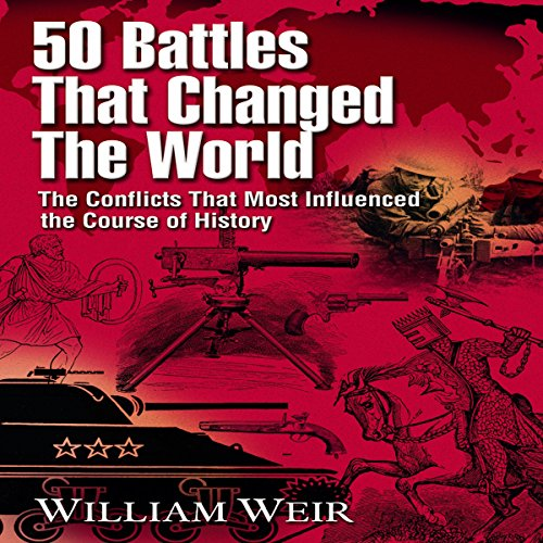 50 Battles That Changed the World audiobook cover art