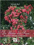 Die Natur der Rose: Eine praktische Philosophie über Rosenkultur