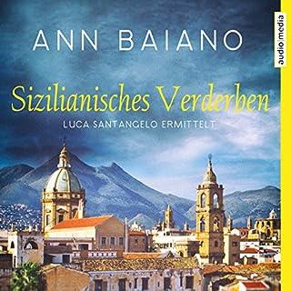 Sizilianisches Verderben     Luca Santangelo 3              Autor:                                                                                                                                 Ann Baiano                               Sprecher:                                                                                                                                 Martin Umbach                      Spieldauer: 6 Std. und 30 Min.     12 Bewertungen     Gesamt 4,5