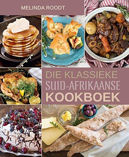 Die Klassieke Suid-Afrikaanse Kookboek (Afrikaans Edition)