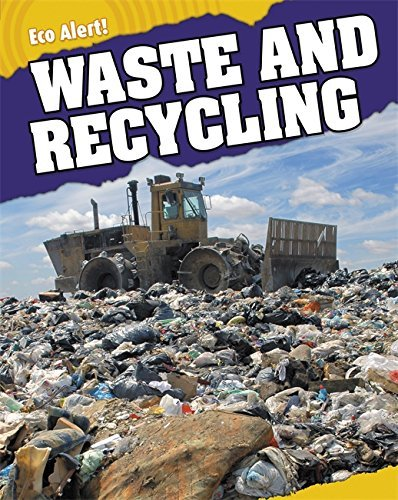 Eco Alert: Waste and Recycling by Rebecca Hunter (10-Jun-2010) Hardcover